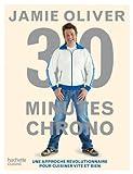 30 minutes chrono: Une approche r�volutionnaire pour cuisiner vite et bien