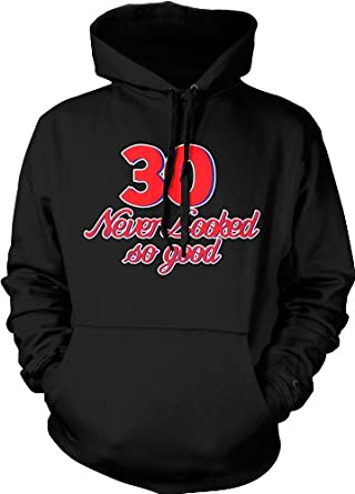 30 Never Looked So Good Mens Sweatshirt, 30th Birthday Novelty Gag Funny Pullover Hoodie, Small, Black