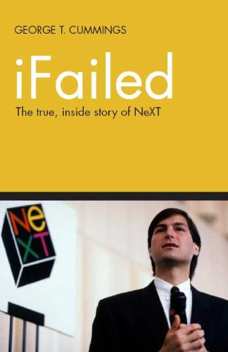 iFailed The true, inside story of NeXT
