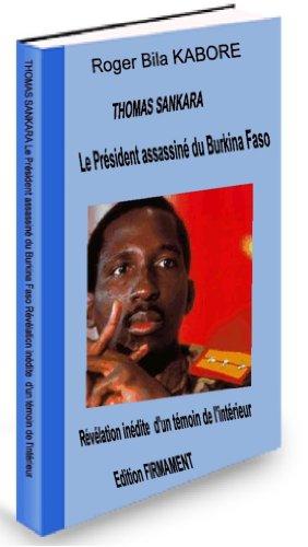 Couverture du livre THOMAS SANKARA le Président assassiné du Burkina Faso Révélation inédite  d'un témoin de l'intérieur