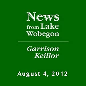 The News from Lake Wobegon from A Prairie Home Companion, August 04, 2012 | [Garrison Keillor]