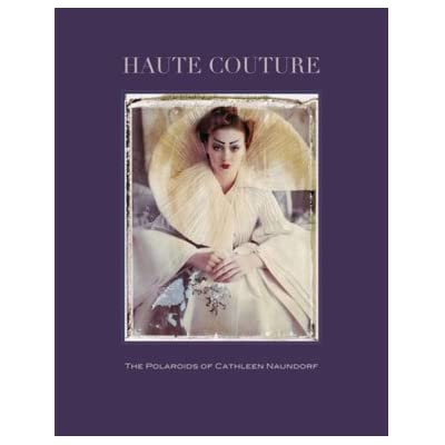 Haute Couture: The Polaroids of Cathleen Naundorf