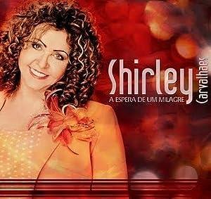 Playback, Shirley Carvalhaes , A Espera De Um Milagre
