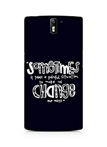 AMEZ painful situation change us Back Cover For Oneplus One