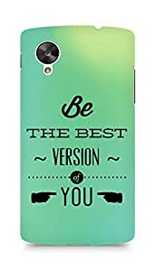 Amez Be the Best version of Yourself Back Cover For LG Nexus 5