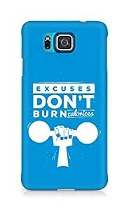 Amez Excuses don't burn Calories Back Cover For Samsung Galaxy Alpha