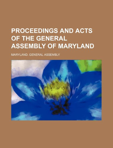 Proceedings and Acts of the General Assembly of Maryland (Volume 22)