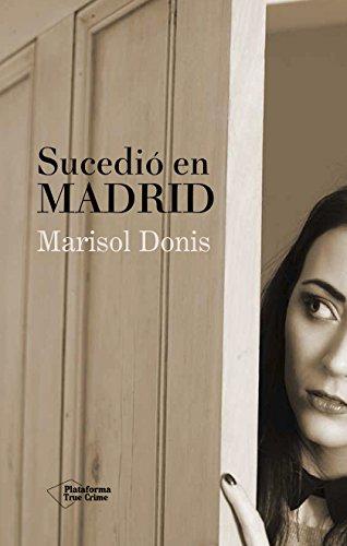 Sucedió En Madrid (True Crime)