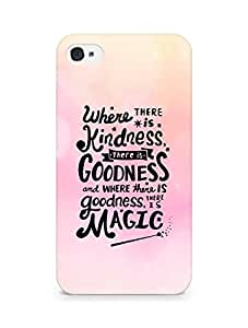 AMEZ where there is kindness there is goodness Back Cover For Apple iPhone 4
