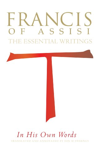 Download Francis of Assisi - in His Own Words: The Essential Writings