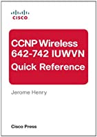 CCNP Wireless (642-742 IUWVN) Quick Reference ebook download