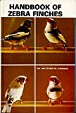 Matthew M. Vriends Handbook of Zebra Finches