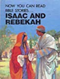 img - for Isaac and Rebekah (Now You Can Read) book / textbook / text book