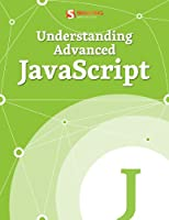 Understanding Advanced JavaScript Front Cover