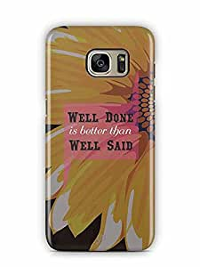 YuBingo Well Done is better than Well Said Designer Mobile Case Back Cover for Samsung Galaxy S7