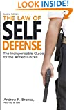 The Law of Self Defense: The Indispensable Guide to the Armed Citizen, 2nd Edition