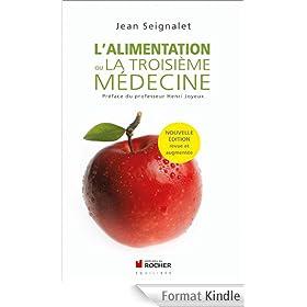 L'alimentation ou la troisi�me m�decine:Pr�face d'Henri Joyeux