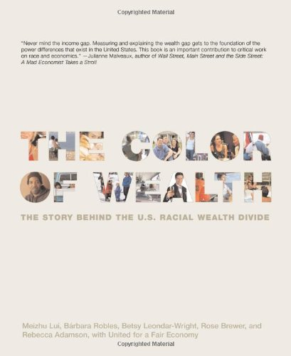 The Color of Wealth: The Story Behind the U.S. Racial...