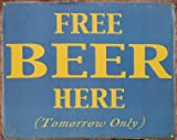 Free Beer Here Tomorrow Only Distressed Retro Vintage Tin Sign