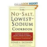 The No-Salt, Lowest-Sodium Cookbook [Paperback] Donald A. Gazzaniga Donald A. Gazzaniga