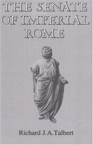 The Senate of Imperial Rome, Richard J.A. Talbert