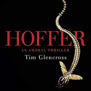 Hoffer Hörbuch von Tim Glencross Gesprochen von: Bill Champion