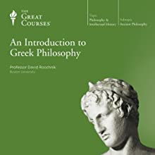 An Introduction to Greek Philosophy  by The Great Courses Narrated by Professor David Roochnik