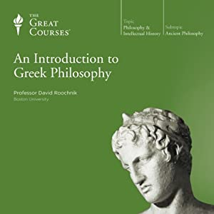 An Introduction to Greek Philosophy | [The Great Courses]