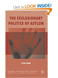 The Exclusionary Politics of Asylum (Migration, Minorities and Citizenship) Victoria Squire