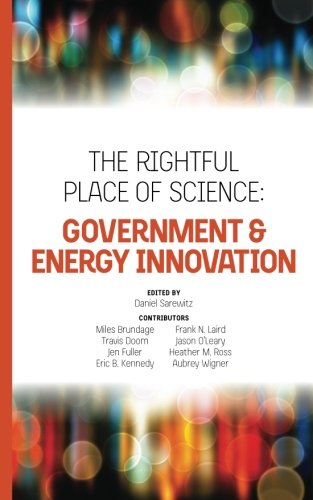 The Rightful Place Of Science: Government & Energy Innovation