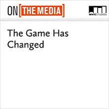 The Game Has Changed Miscellaneous by Brooke Gladstone, Bob Garfield, Will Oremus, George Lakoff, Nathan Robinson, Ned Resnikoff, Rebecca Solnit