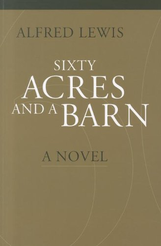 Sixty Acres and a Barn: A Novel (Portuguese in the Americas Series)