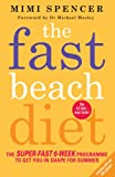 Fast Beach Diet: The Super-Fast 6-Week Programme to Get You in Shape for Summer