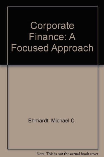 Corporate Finance: A Focused Approach (Book Only)