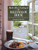 Myrtle Allen's Cooking at Ballymaloe House: Featuring 100 Recipes from Ireland's Most Famous Guest House Myrtle Allen
