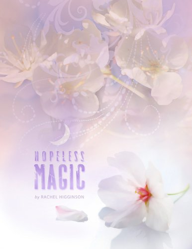 Hopeless Magic (The Star-Crossed Series, Book 2) by Rachel Higginson