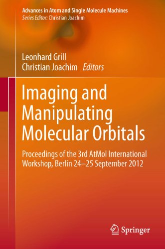 Imaging And Manipulating Molecular Orbitals (Advances In Atom And Single Molecule Machines)