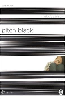 Amazon.com: Pitch Black: Color Me Lost (True Colors Series ...