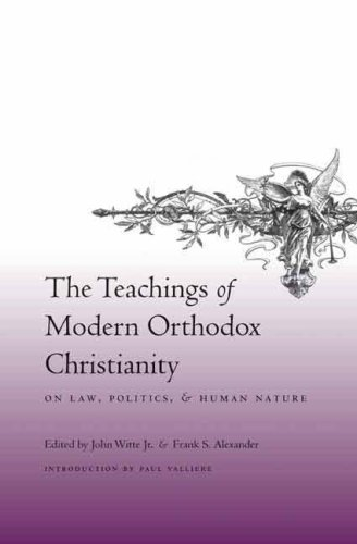 The Teachings of Modern Orthodox Christianity on Law, Politics, and Human Nature, JOHN WITTE, FRANK S ALEXANDER