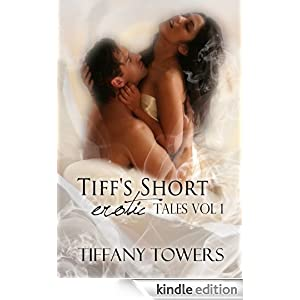 Tiff's Short Erotic Tales Vol 1
