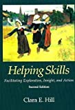 img - for Helping Skills: Facilitating Exploration, Insight, and Action [HELPING SKILLS 2/E -OS] book / textbook / text book