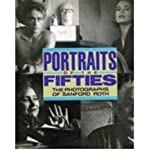 img - for Portraits Of the Fifties The Photographs of Sanford Roth book / textbook / text book