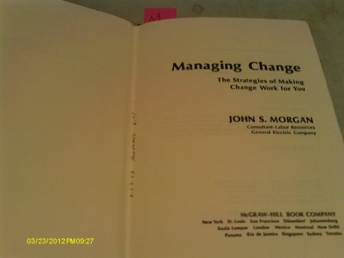 Managing Change: Strategies of Making Change Work for You PDF