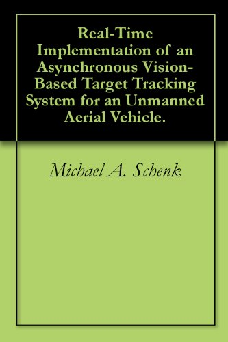 Real-Time Implementation of an Asynchronous Vision-Based Target Tracking System for an Unmanned Aerial Vehicle.