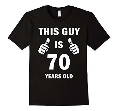 Men's This Guy Is 70 Years Old T-Shirt XL Black (70 Year Old Tshirt compare prices)