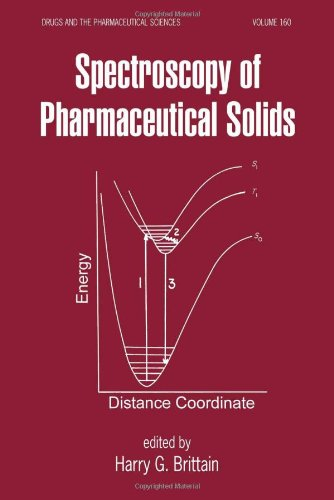 Spectroscopy Of Pharmaceutical Solids (Drugs And The Pharmaceutical Sciences)