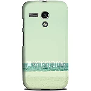 CASE U Back Cover The Best is Yet to Come Designer Case for Motorola Moto G