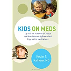 Learn more about the book, Kids On Meds: Up-to-Date Information About the Most Commonly Prescribed Psychiatric Medications