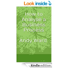 How to Analyse a Business Process (Software Quality Techniques for Success (SQTS) Book 1)