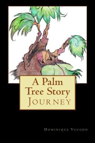 A Palm Tree Story: The Journey